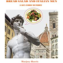 Bread Salad and Italian Men: A 60's Food Memory (English Edition)