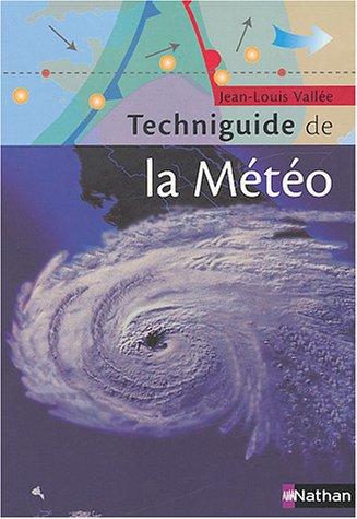 Le techniguide de la météorologie