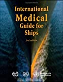 International medical guide for ships: including the ships medicine chest