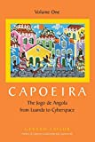 Capoeira: The Jogo de Angola from Luanda to Cyberspace by Gerard Taylor (2005-10-13)