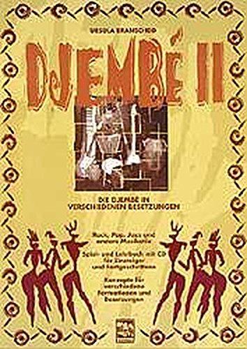Djembe II: Die Djembe in verschiedenen Besetzungen, Afro, Rock, Pop, Jazz u.a. Djembe Spiel- und Lehrbuch mit CD f. Einsteiger und Fortgeschrittene