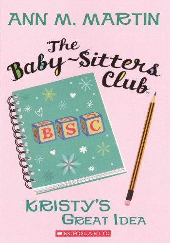 Kristy's Great Idea (Turtleback School & Library Binding Edition) (Baby-Sitters Club (Unnumbered)) by Ann M. Martin (2010-04-01)