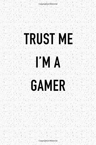 Trust Me I'm A Gamer: A 6x9 Inch Matte Softcover Journal Notebook With 120 Blank Lined Pages And A Funny Cover Slogan por GetThread Granite Journals