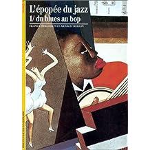L'Epopée du jazz, tome 1 : Du blues au bop