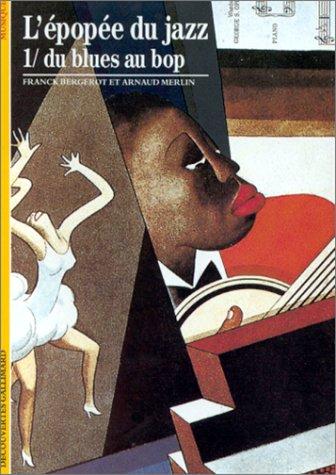 L'Epopée du jazz, tome 1 : Du blues au bop par Franck Bergerot