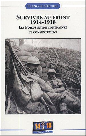 Survivre au front 1914-1918 : Les poilus entre contrainte et consentement