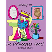 Jazzy in . . . Do Princesses Toot? (Jazzy Series) (English Edition)