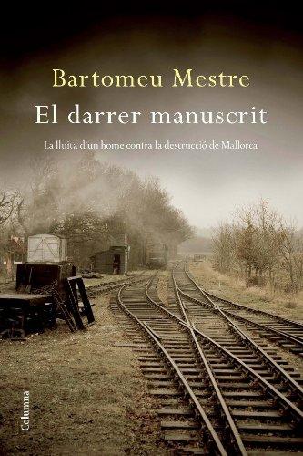 El darrer manuscrit: La lluita d'un home contra la destrucció de Mallorca (Clàssica Book 844) (Catalan Edition)
