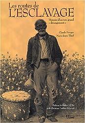 Les routes de l'esclavage : Histoire d'un très grand