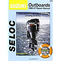 Suzuki Outboards 1996-07 Repair Manual: Covers all 2.5-300 Horsepower, 4-Stroke Models including Jet Drivers