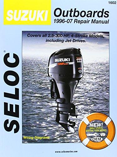 Suzuki Outboards 1996-07 Repair Manual: 2.5-300 Horsepower, 4-Stroke Models (SELOC Marine Manuals) -