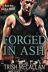 Forged in Ash (A Red-Hot SEALs Novel) by Trish McCallan (2014-01-28)