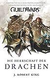 Guild Wars: Bd. 2: Die Herrschaft der Drachen