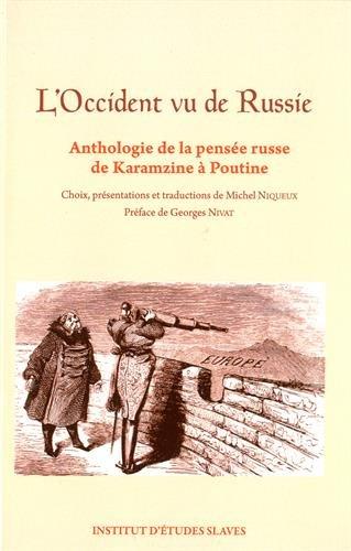 L'Occident vu de Russie : Anthologie de la pensée russe de Karamzine à Poutine