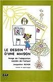 LE DESSIN D'UNE MAISON. Image de l'adaptation sociale de l'enfant
