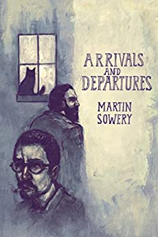 Arrivals and Departures by [sowery, martin]