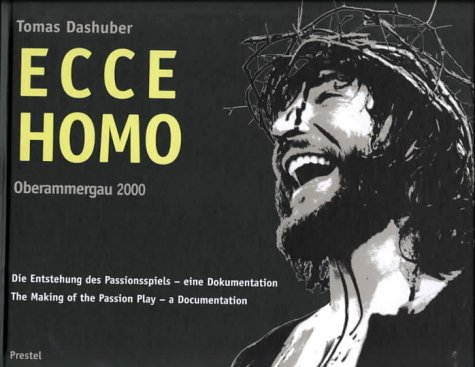 Ecce homo: The Making of the Passion Play (Oberammergau)