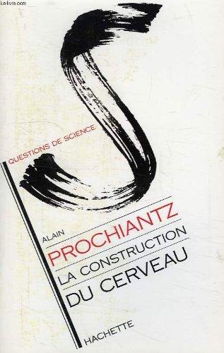 La construction du cerveau par Alain Prochiantz