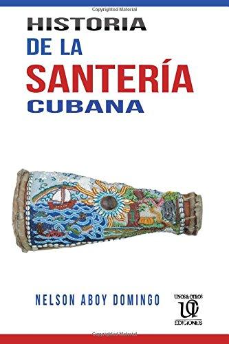 Historia de la santería cubana por Nelson Aboy Domingo