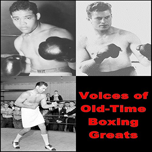 Voices of Old-Time Boxing Greats  Audiolibri