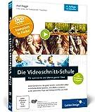 Die Videoschnitt-Schule: Für spannende und überzeugende Filme (Galileo Design)
