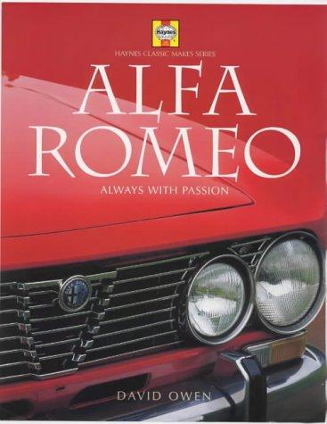 Alfa Romeo: Always with Passion (Haynes Classic Makes Series)