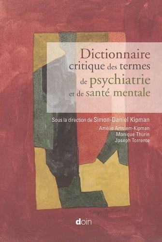 Dictionnaire critique des termes de psychiatrie et de santé mentale par Simon-Daniel Kipman