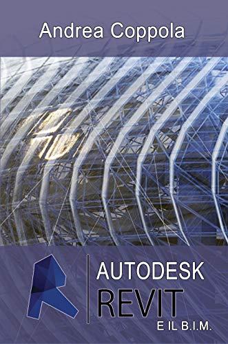 Autodesk Revit e il B.I.M. (Italian Edition)