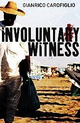 Involuntary Witness by Gianrico Carofiglio (2005-11-01)