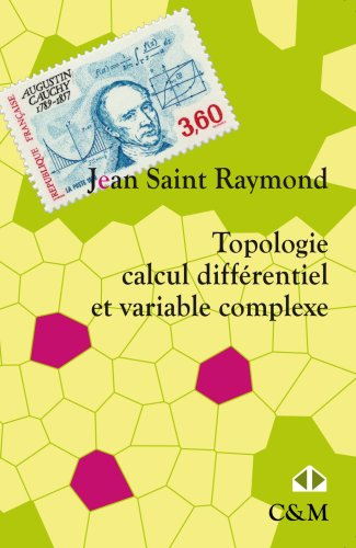 Topologie, calcul différentiel et variable complexe : Cours et exercices