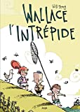 """Afficher """"Wallace l'intrépide"""""""