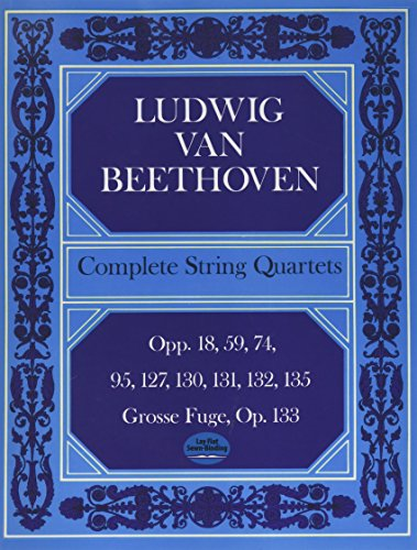 Beethoven: Complete String Quartets And Grosse Fugue (Score) (Dover Chamber Music Scores)
