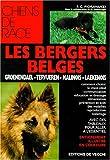 LES BERGERS BELGES. Groenendael, Tervueren, Malinois, Laekenois