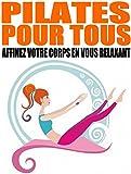 Image de Pilates pour tous - Affinez votre corps en vous relaxant