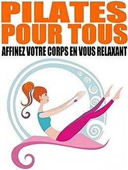 Pilates pour tous - Affinez votre corps en vous relaxant par [Delune, Alexis]
