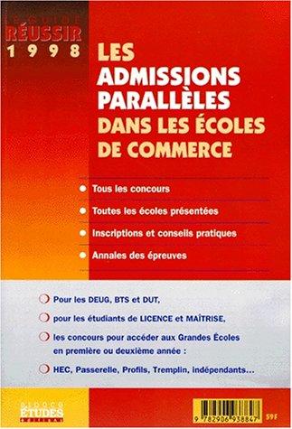 LES ADMISSIONS PARALLELES DANS LES ECOLES DE COMMERCE 1998