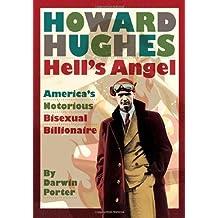 Howard Hughes: Hell's Angel by Darwin Porter (2010-08-16)