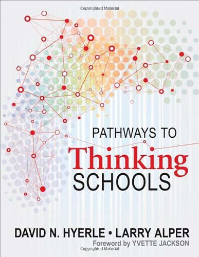 Pathways to Thinking Schools by David N. Hyerle (Editor), Lawrence (Larry) S. Alper (Editor) (13-May-2014) Paperback