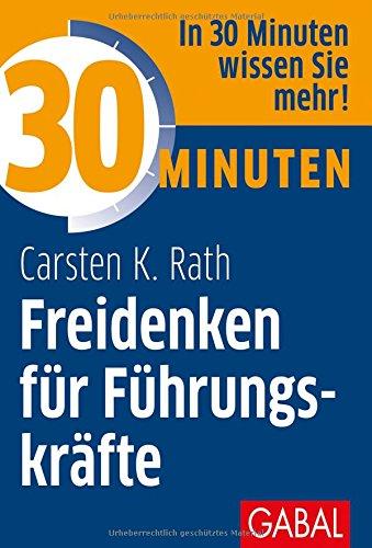 30 Minuten Freidenken für Führungskräfte