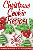 Christmas Cookie Recipes: Holiday Cookie Recipes For A Wonderful, Stress-Free Christmas. (Simple Christmas Series)