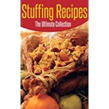 Stuffing Recipes: The Ultimate Collection (English Edition)