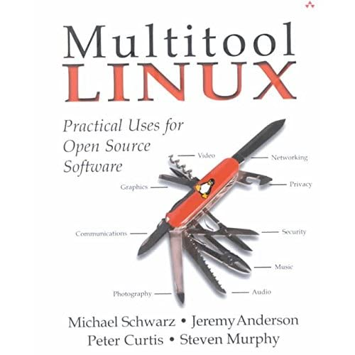 [(Multitool Linux : Practical Uses for Open Source Software)] [By (author) Michael Schwarz ] published on (May, 2002)