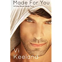Made for You: A Cole Novel, Book Two (Volume 2) by Vi Keeland (2013-06-30)