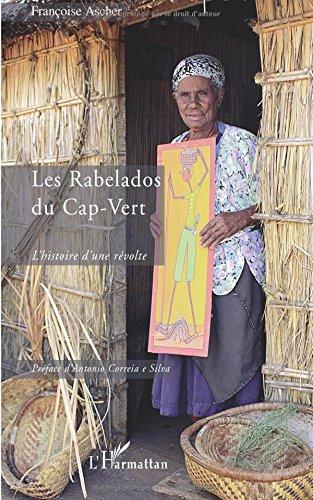 Les Rabelados du Cap-Vert : L'histoire d'une révolte par Françoise Ascher