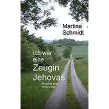 Ich war eine Zeugin Jehovas: Protokoll einer Verführung
