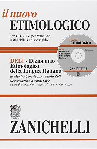 Il Nuovo Etimologico: Dizionario Etimologico Della Lingua Italiana Con CD-ROM E Motore Di Ricerca a Tutto Testo (Opere Di Consultazione) (Italian Edition) by Manlio Cortelazzo (2003-08-05)