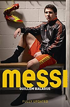 Messi by [Balague, Guillem]