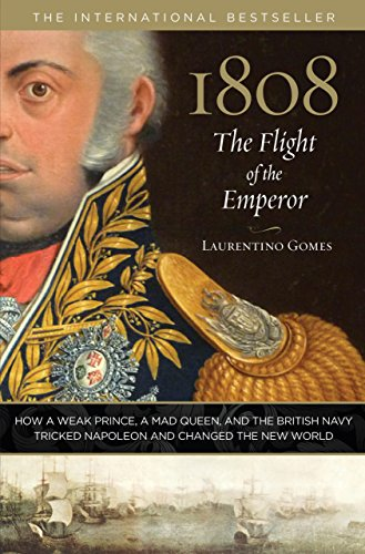 1808-the-flight-of-the-emperor-how-a-weak-prince-a-mad-queen-and-the-british-navy-tricked-napoleon-a