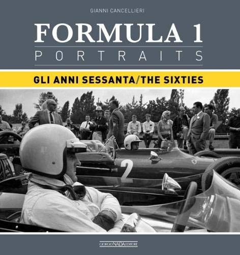 Formula 1 Portraits: Gli Anni Sessanta/The Sixties por Gianni Cancellieri