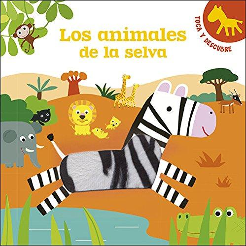 Los animales de la selva: Toca y descubre (Infantil general)